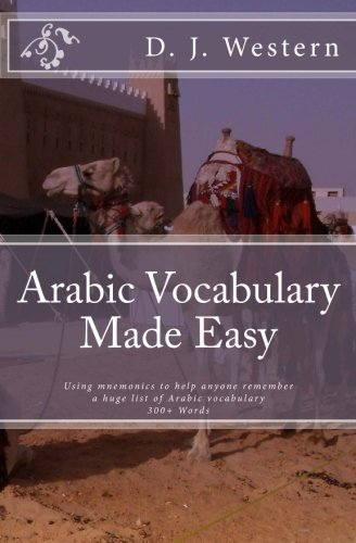 9780615454528: Arabic Vocabulary Made Easy: Using mnemonics to remember a huge list of Arabic vocabulary (300+ Words)