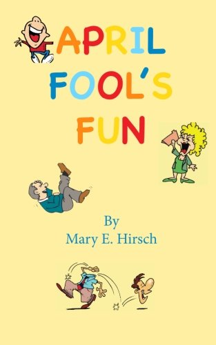 April Fool's Fun: Mary E Hirsch