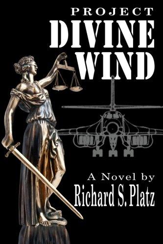 Project Divine Wind: Richard S. Platz