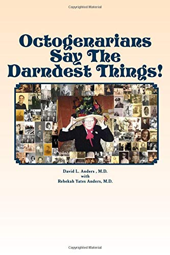9780615455037: Octogenarians Say The Darndest Things!
