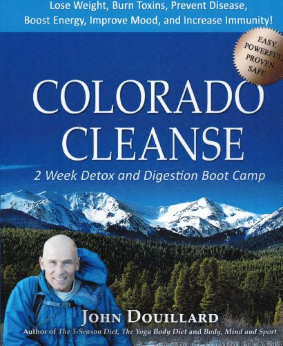 9780615455143: Colorado Cleanse: 2 Week Detox and Digestion Boot Camp