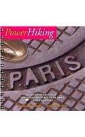 9780615455327: Powerhiking Paris: Eleven Great Hikes Through the Streets of Paris and Environs (PowerHiking Series)