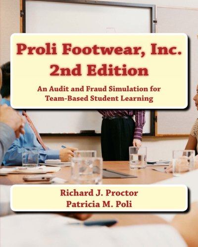 9780615455495: Proli Footwear, Inc. 2nd Edition: An Audit and Fraud Simulation for Team-Based Student Learning