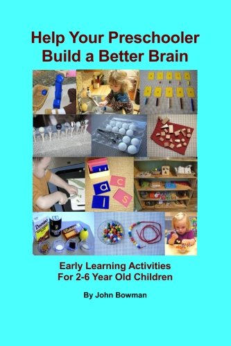 9780615455532: Help Your Preschooler Build a Better Brain: Early Learning Activities for 2-6 Year Old Children