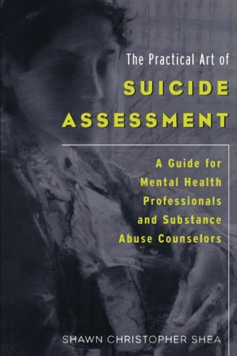 9780615455648: The Practical Art of Suicide Assessment: A Guide for Mental Health Professionals and Substance Abuse Counselors