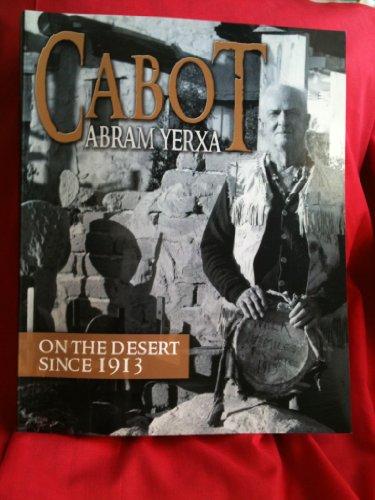 Cabot Abram Yerxa on the Desert Since 1913: Yerxa, Cabot