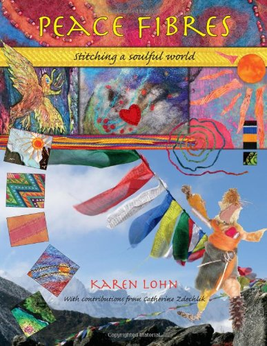 Peace Fibres: Stitching a Soulful World: Karen Lohn