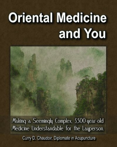 9780615456362: Oriental Medicine and You: Making a Seemingly Complex, 3,500-year-old Medicine Understandable for the Layperson