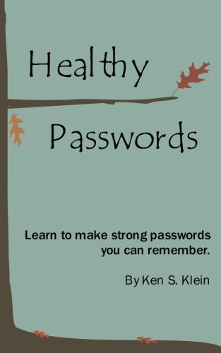 9780615456850: Healthy Passwords: Learn to make strong passwords you can remember