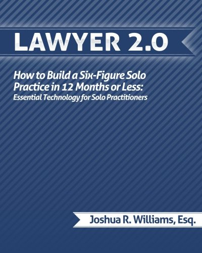 9780615457543: Lawyer 2.0: How to Build a Six-Figure Solo Practice in 12 Months or Less: Essential Technology for Solo Practitioners
