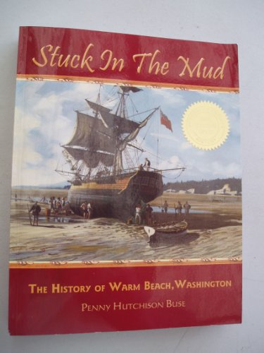 9780615457680: Stuck in the Mud: The History of Warm Beach, Washington