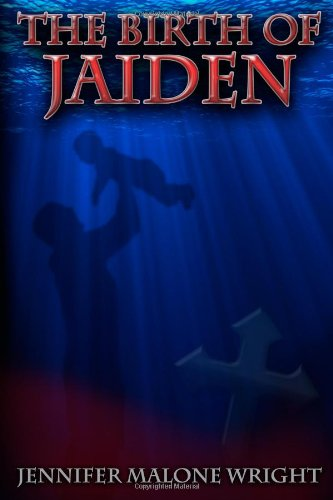 The Birth of Jaiden: Wright, Jennifer Malone