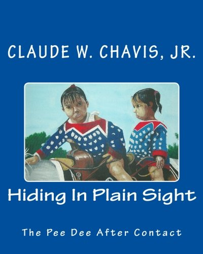 9780615458250: Hiding In Plain Sight: The Pee Dee Indians After Contact