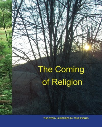 9780615458427: The Coming of Religion