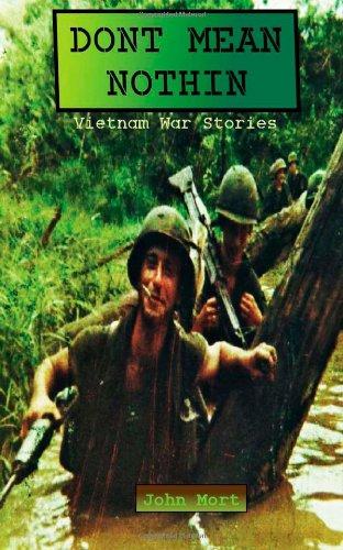 Dont Mean Nothin: Vietnam War Stories: John Mort