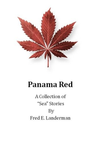 Panama Red - A Collection of Sea Stories: Fred E. Landerman