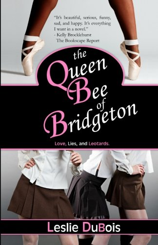 The Queen Bee of Bridgeton (Dancing Dream) (9780615460536) by Leslie DuBois