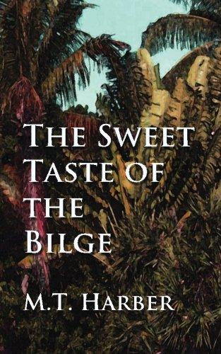 The Sweet Taste of the Bilge: Harber, M T