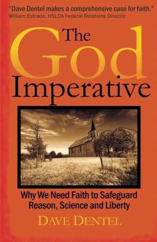 9780615461298: The God Imperative: Why We Need Faith to Safeguard Reason, Science and Liberty