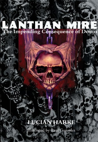 9780615462097: Lanthan Mire: The Impending Consequence of Doom (The Tethered Lion, 1)