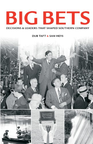 9780615464862: Big Bets: Decisions & Leaders That Shaped Southern Company