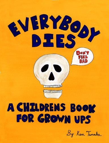 9780615464930: Everybody Dies: A Children's Book for Grown Ups