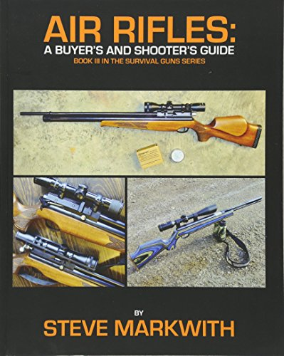 9780615465067: Air Rifles: A Buyer's and Shooter's Guide (Survival Guns) (Volume 3)