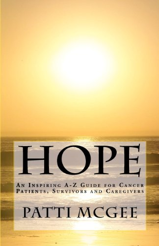 9780615465104: Hope An Inspiring A-Z Guide for Cancer Patients, Survivors and Caregivers