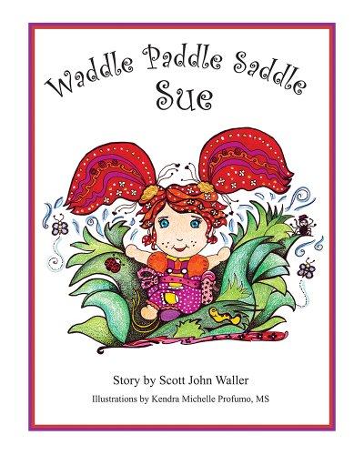 Waddle Paddle Saddle Sue: Scott John Waller