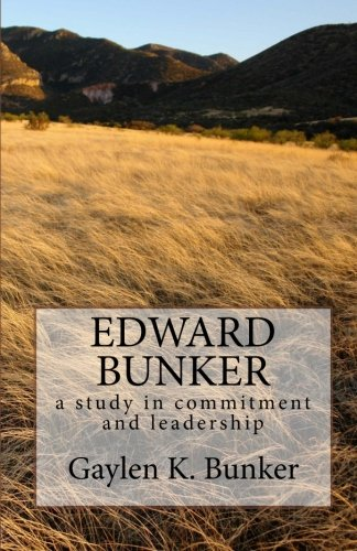 9780615466750: Edward Bunker: A Study in Committment and Leadership