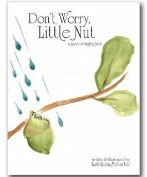 9780615466866: Don't Worry, Little Nut