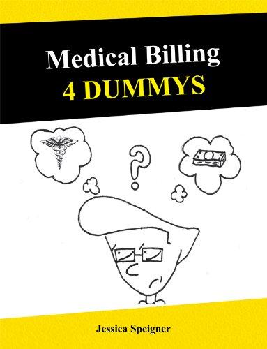 9780615467214: Medical Billing 4 Dummys