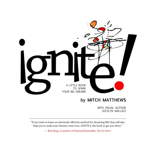 9780615468327: Ignite: A Little Book to Spark Your BIG Dreams