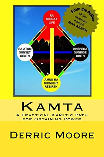 9780615468518: Kamta: A Practical Kamitic Path for Obtaining Power