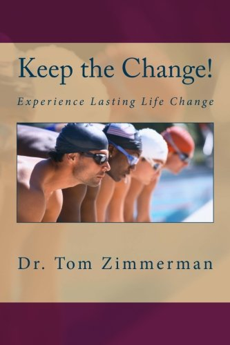 9780615468815: Keep the Change!: Experience Lasting Life Change