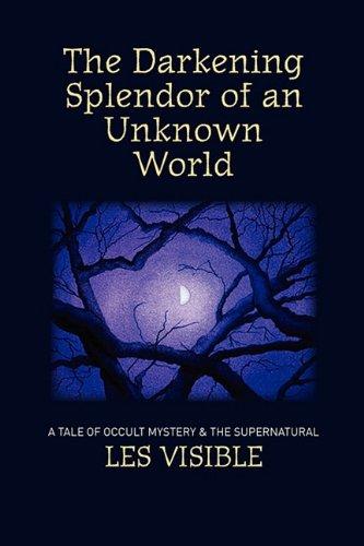 9780615468921: The Darkening Splendor of an Unknown World
