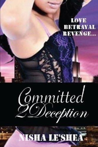 Committed 2 Deception: Nisha Le'shea