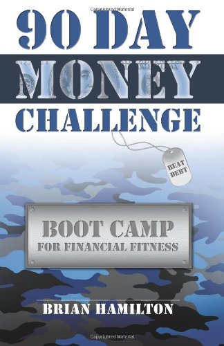 90 Day Money Challenge: Boot Camp For Financial Fitness: Hamilton, Brian