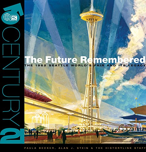 9780615469409: The Future Remembered: The 1962 Seattle World's Fair And Its Legacy