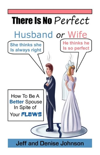 There Is No Perfect Husband or Wife (0615469817) by Johnson, Jeff; Johnson, Denise