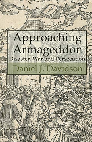 9780615470191: Approaching Armageddon: Disaster, War and Persecution