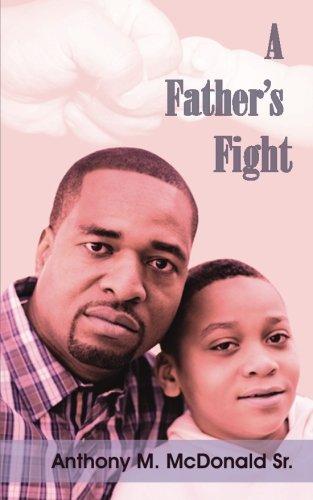 A Fathers Fight: Anthony M. McDonald Sr.