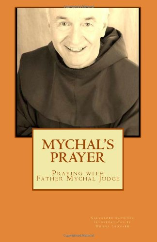 9780615473314: Mychal's Prayer: Praying with Father Mychal Judge