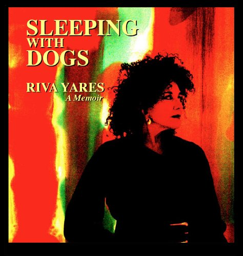 Sleeping With Dogs: Riva Yares