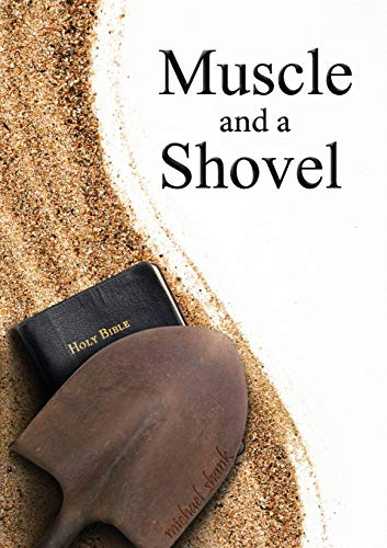 9780615474618: Muscle and a Shovel: 10th Edition with Randall's Secret, Endnotes and Biblical References