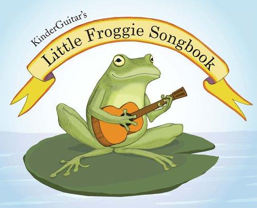 9780615475059: KinderGuitar's Little Froggie Songbook