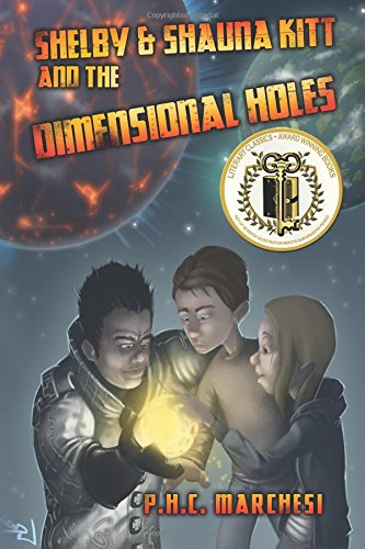 Shelby and Shauna Kitt and the Dimensional Holes: Marchesi, P.H.C.