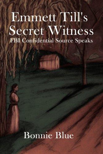 9780615475547: Emmett Till's Secret Witness: FBI Confidential Source Speaks