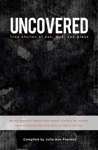 Uncovered, True Stories of Sex, God, and: Pearson, Julia Ann