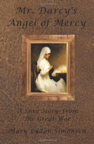 9780615475677: Mr. Darcy's Angel of Mercy: A Romance of The Great War